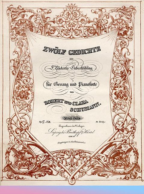 Robert und Clara Schumann: Deckblatt zum gemeinsamen Liedband op. 37/op. 12. Breitkopf & Härtel, 1841