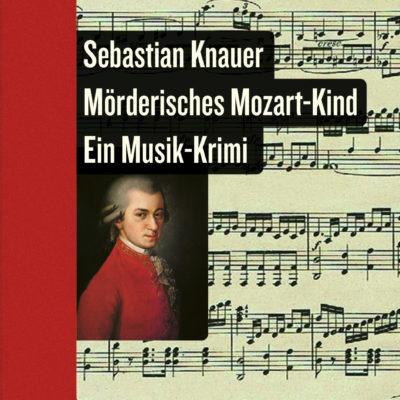 Sebastian Knauer: Mörderisches Mozart-Kind