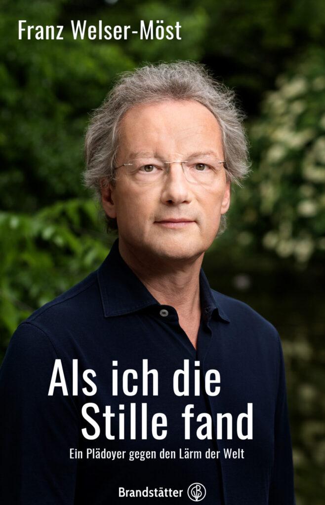 """Cover von Franz Welser-Mösts Autobiografie """"Als ich die Stille fand"""""""